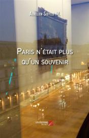 Paris n'était plus qu'un souvenir - Couverture - Format classique