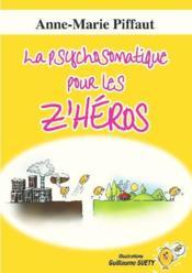 La psychosomatique pour les z'héros - Couverture - Format classique