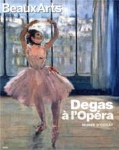 Degas à l'opéra ; Musée d'Orsay - Couverture - Format classique