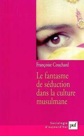 Le fantasme de séduction dans la culture musulmane (2e édition) - Intérieur - Format classique