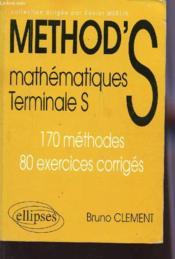 Method'S ; mathématiques ; terminale S ; 170 méthodes, 80 exercices corrigés - Couverture - Format classique