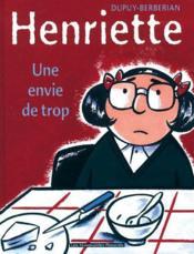 Henriette T.1 ; Une Envie De Trop - Couverture - Format classique