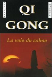 Qi gong ; la voie du calme - Couverture - Format classique