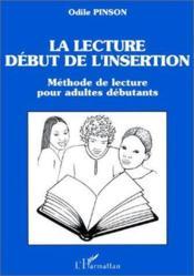 La lecture, début de l'insertion ; méthode de lecture pour adultes débutants - Couverture - Format classique
