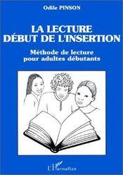 La lecture, début de l'insertion ; méthode de lecture pour adultes débutants - Intérieur - Format classique