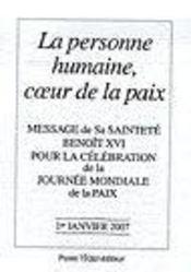 La personne humaine, coeur de la paix ; message journée mondiale de la paix 2007 - Intérieur - Format classique