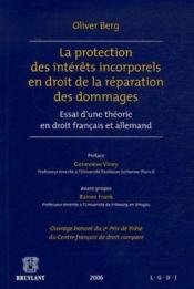 La protection des intérêts incorporels en droit de la réparation des dommages ; essai d'une théorie en droit français et allemand - Couverture - Format classique