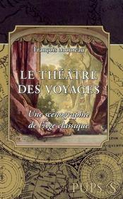 Le Theatre Des Voyages. Une Scenographie De L'Age Classique - Intérieur - Format classique