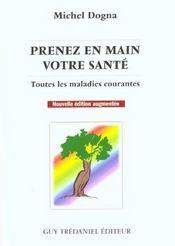 Prenez En Main Votre Sante Toutes Les Maladies Courantes 7e Edition - Intérieur - Format classique