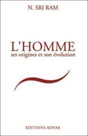 Homme Ses Origines Et Son Evolution - Couverture - Format classique