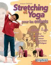 Stretching et yoga pour les enfants ; 140 exercices - Intérieur - Format classique