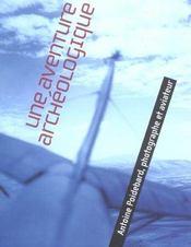 Une aventure archeologique ; Antoine Poidebard, photographe et aviateur - Intérieur - Format classique