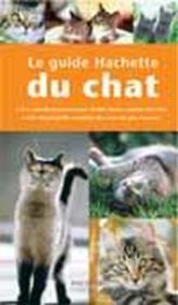 Le Guide Hachette Du Chat - Couverture - Format classique
