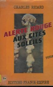 Alerte Rouge Aux Cites Soleils. - Couverture - Format classique