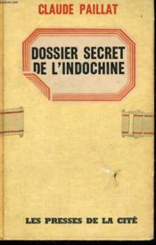 Dossier Secret De L'Indochine - Couverture - Format classique