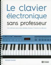 Le clavier électronique sans professeur - Couverture - Format classique