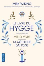 Le livre du hygge ; mieux vivre ; la méthode danoise - Couverture - Format classique