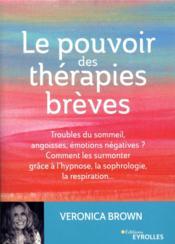 Le pouvoir des thérapies brèves ; troubles du sommeil, angoisses, émotions négatives - Couverture - Format classique