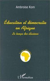Éducation et démocratie en Afrique : le temps des illusions - Intérieur - Format classique