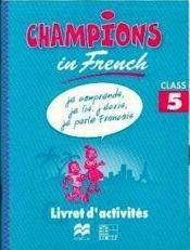 Champions In French Class 5 / Livret D'Activites (Cameroun) - Couverture - Format classique