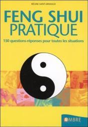 Feng shui pratique - 150 questions-reponses pour toutes les situations - Couverture - Format classique