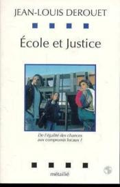 Ecole et justice : de l'egalite des chances aux compromis locaux - Couverture - Format classique