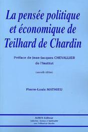 La pensee politique et economique de teilhard de chardin - Couverture - Format classique