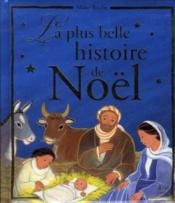 La plus belle histoire de Noël - Couverture - Format classique