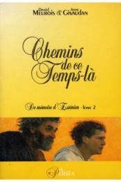 Chemins De Ce Temps-La. Memoire Ess. 2 - Couverture - Format classique