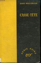Casse-Tete. ( You'Ll Die Next). Collection : Serie Noire Sans Jaquette N° 262 - Couverture - Format classique