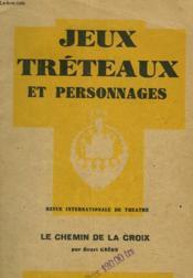 JEUX, TRETEAUX ET PERSONNAGES. REVUE INTERNATIONALE DE THEATRE. LE CHEMIN DE LA CROIX. 16e ANNEE, N°115. MAI-JUIN 1947. - Couverture - Format classique