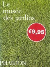 Le Musee Des Jardins Mini Format - Couverture - Format classique