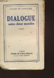 Dialogue Entre Deux Monde - Enquete - Couverture - Format classique
