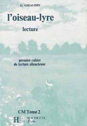 L'Oiseau Lyre ; Cm T.2 ; Premier Cahier De Lecture Silencieuse - Intérieur - Format classique