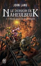 Le donjon de Naheulbeuk T.4 ; chaos sous la montagne - Couverture - Format classique