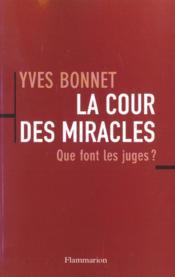 La cour des miracles - que font les juges ? - Couverture - Format classique