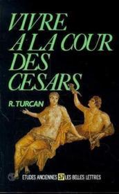 Vivre A La Cour Des Cesars - Couverture - Format classique