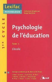 Psycho de l education t1 - l ecole - Couverture - Format classique