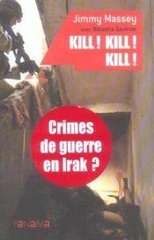 Kill, kill, kill ; crimes de guerre en irak ? - Intérieur - Format classique
