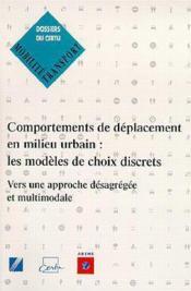 Comportements de déplacement en milieu urbain ; les modèles de choix discrets vers une approche désagrégée et multimodale - Couverture - Format classique