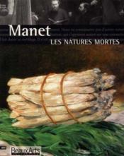 Manet ; les natures mortes - Couverture - Format classique