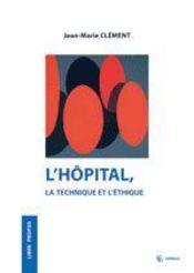 L'hôpital, la technique et l'éthique - Intérieur - Format classique