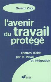 Avenir Du Travail Protege 2e Edition (2e édition) - Couverture - Format classique