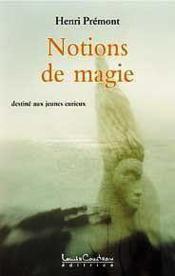 Notions de magie ; destiné aux jeunes curieux - Couverture - Format classique