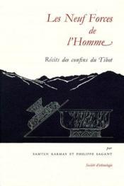 Les neufs forces de l'homme ; récits des confins du Tibet - Couverture - Format classique