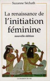 Renaissance De L'Initiation Feminine N.E.(La) - Couverture - Format classique