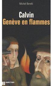 Calvin ; Genèves en flammes - Couverture - Format classique