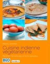 Cuisine indienne végétarienne ; recettes merveilleuses et récits savoureux - Couverture - Format classique