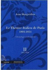 Le théâtre-italien de Paris (1801-1831) ; chronologie et documents t.2 - Couverture - Format classique