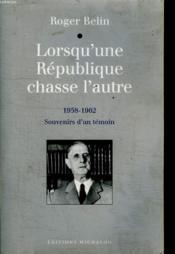 Lorsqu'une republique chasse l'autre (1958-1962): souvenirs d'un temoin - Couverture - Format classique